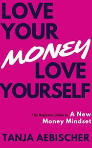 Love Your Money Love Yourself