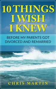 10 Things I Wish I Knew Before My Parents Got Divorced and Remarried