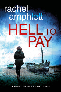 Hell to Pay (Detective Kay Hunter crime thriller series, book 4)