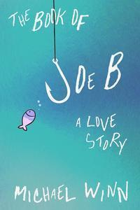 The Book of Joe B: A Love Story