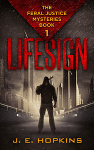 Lifesign--The Feral Justice Mysteries, Book 1