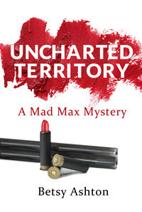 Uncharted Territory, A Mad Max Mystery