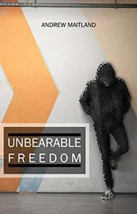 Unbearable Freedom