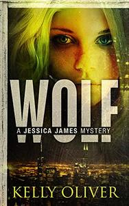 Wolf  (Jessica James Mysteries Book 1)