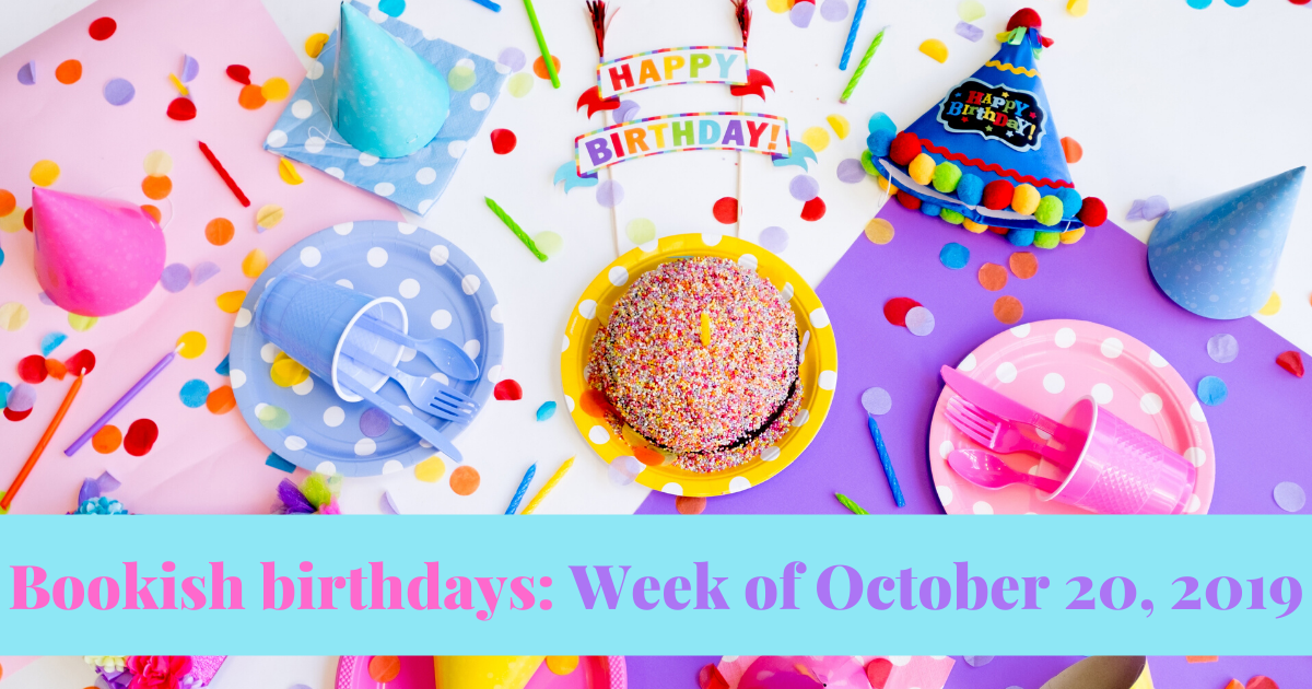 View post titled Bookish birthdays for the week of October 20, 2019