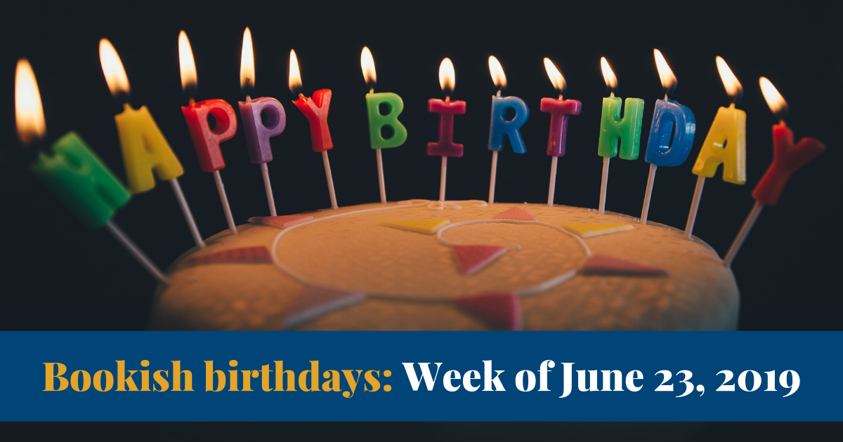 View post titled Bookish birthdays for the week of June 23, 2019