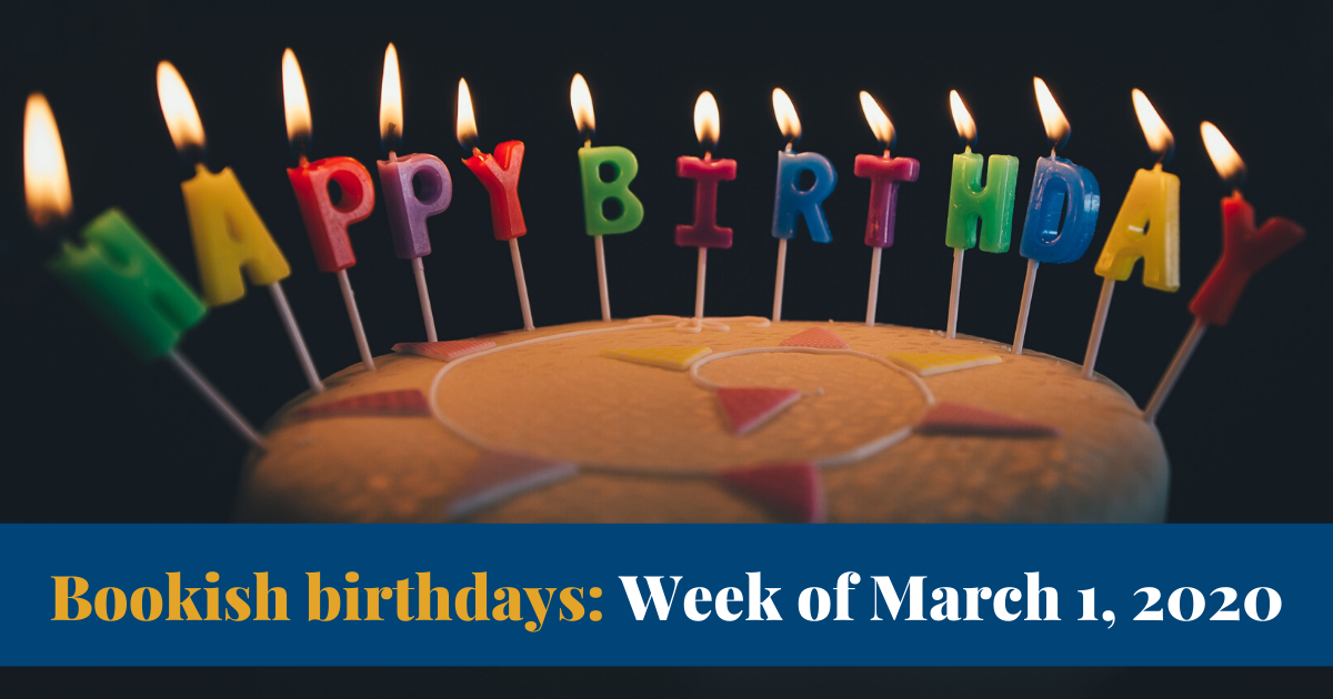 View post titled Bookish birthdays for the week of March 1, 2020