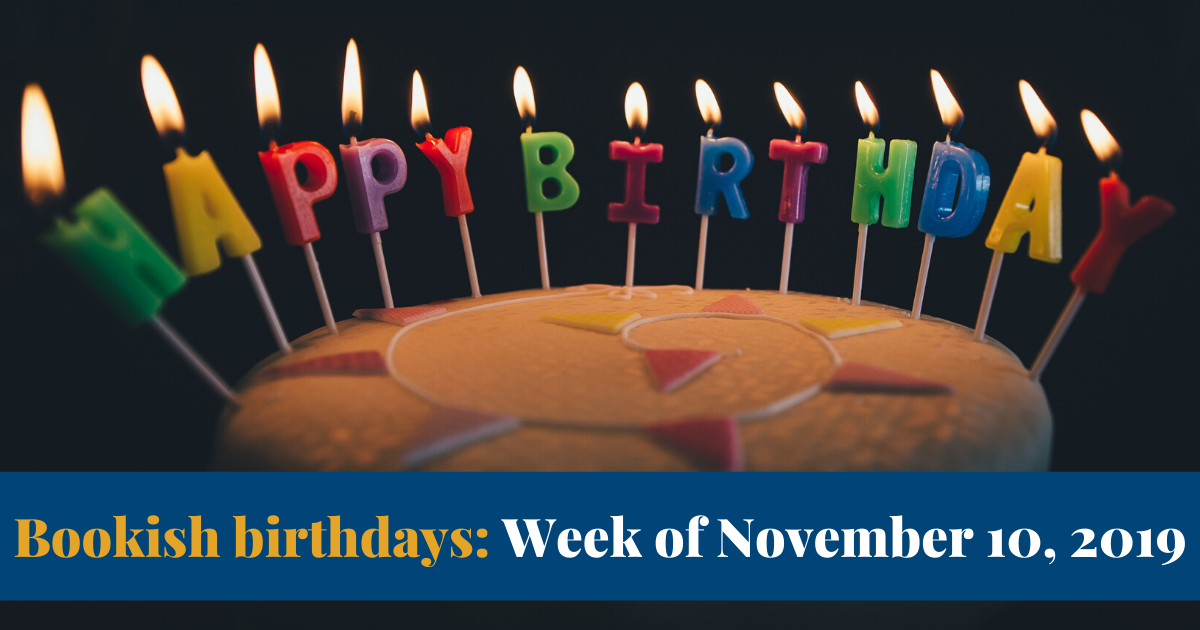 View post titled Bookish birthdays for the week of November 10, 2019