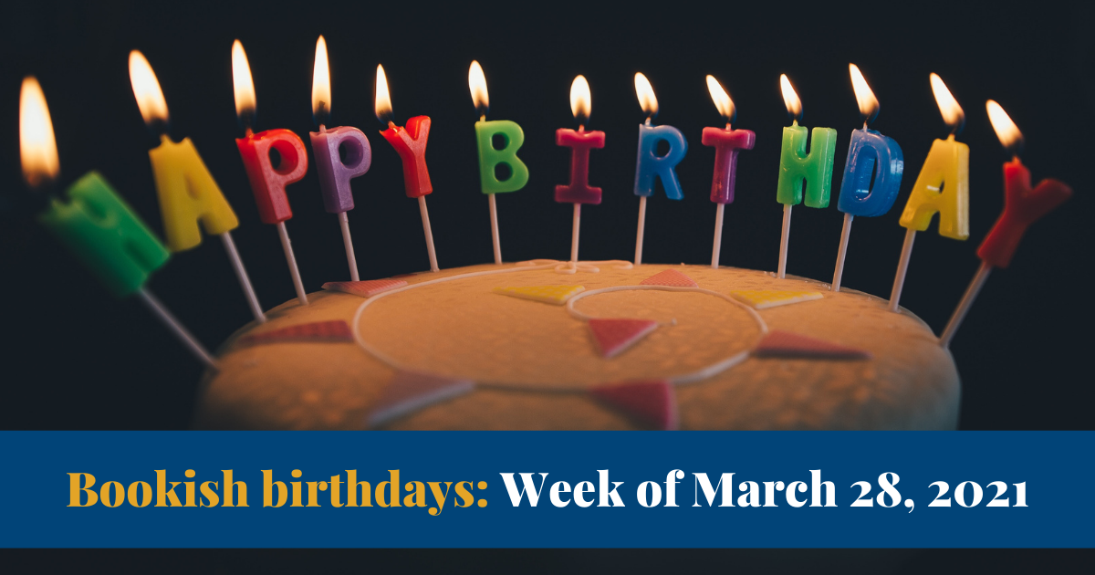 View post titled Bookish birthdays for the week of March 28, 2021